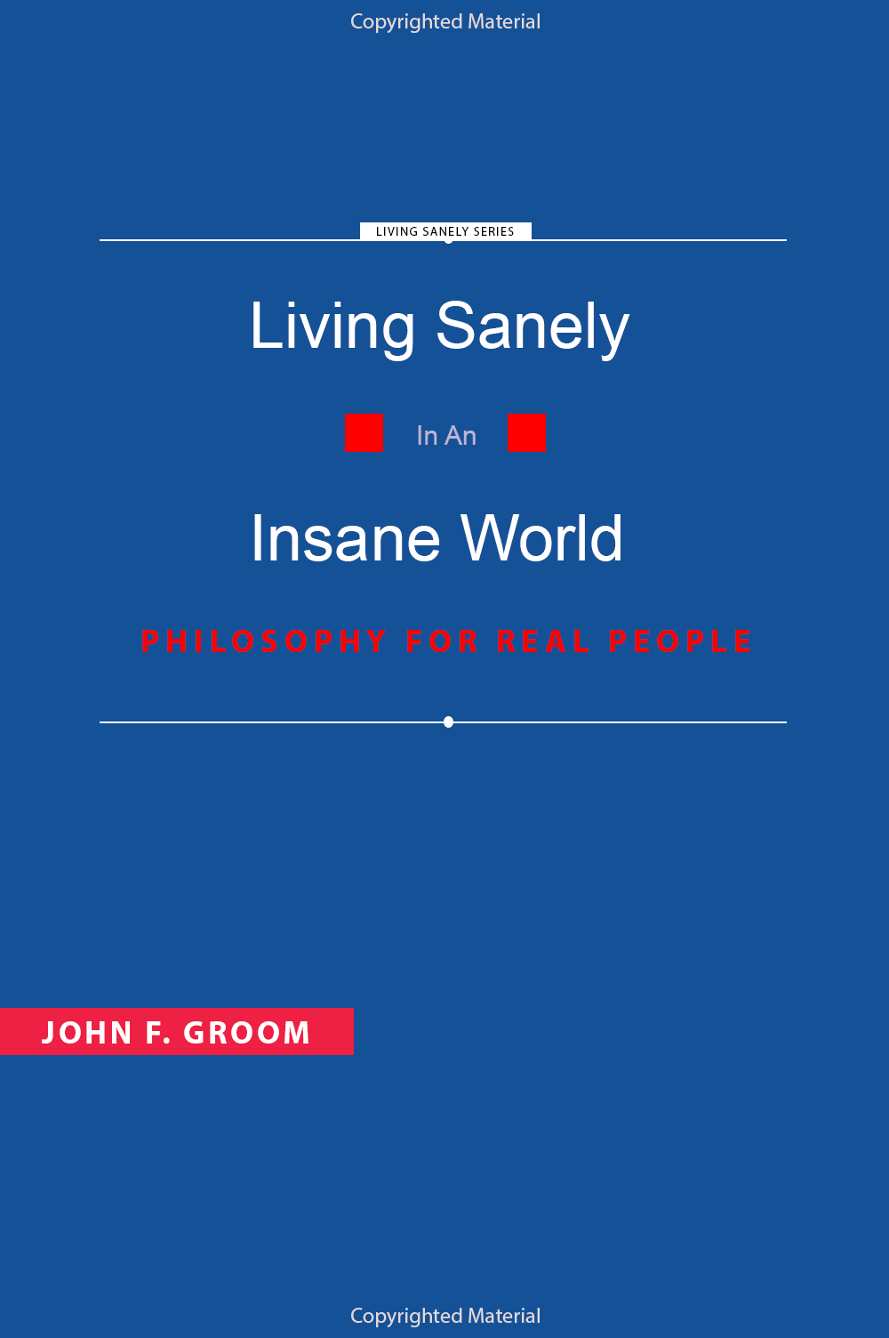 Living Sanely In An Insane World